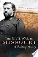 The Civil War in Missouri