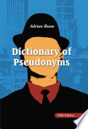 Dictionary of Pseudonyms
