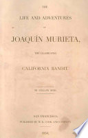 The Life and Adventures Of Joaquin Murieta  The Celebrated California Bandit