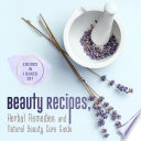 Beauty Recipes  Herbal Remedies and Natural Beauty Care Guide