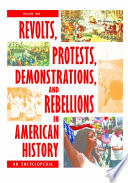 Revolts  Protests  Demonstrations  and Rebellions in American History  An Encyclopedia  3 volumes