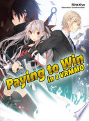 Paying To Win In A Vrmmo Volume 1
