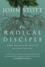 The Radical Disciple: Some Neglected Aspects of Our Calling [Book]