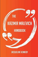 The Kazimir Malevich Handbook - Everything You Need to Know about Kazimir Malevich