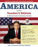 The Daily Show with Jon Stewart Presents America  The Book  Teacher s Edition