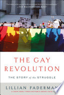 The gay revolution the story of the struggle /