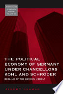 The Political Economy Of Germany Under Chancellors Kohl And Schroder