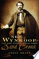 Ned Wynkoop and the Lonely Road from Sand Creek The 1858 Gold Rush He