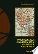 Podomaèena tuja zemljepisna imena v slovenskih atlasih sveta