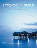 Tropical Hotels Thailand Malaysia Singapore Java Bali