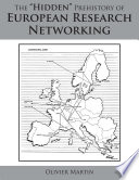 The    Hidden    Prehistory of European Research Networking