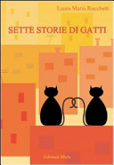 Sette storie di gatti  Sette gatti  sette vite  sette storie