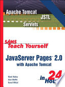 Sams Teach Yourself Javaserver Pages 2 0 With Apache Tomcat In 24 Hours Complete Starter Kit
