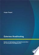 Externes Kreditrating: Studie zur Entstehung und Eigentumsstruktur der drei groáen Ratingagenturen