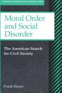 Moral Order and Social Disorder