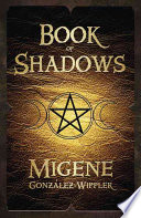 Book Of Shadows : and rules--that are often unknown and...