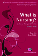 What is Nursing? Exploring Theory and Practice