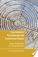 Psychodynamic Psychotherapy with Transactional Analysis