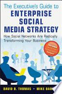 The Executive S Guide To Enterprise Social Media Strategy