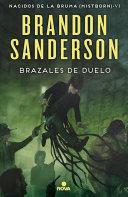 BRAZALES DE DUELO (NACIDOS DE LA BRUMA [MISTBORN] 6) : �nacidos de la bruma [mistborn]�,...