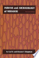 Indians and Archaeology of Missouri  Revised Edition