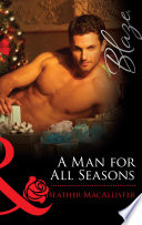 A Man for All Seasons  Mills   Boon Blaze