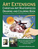 Art Extensions Christian Art Masterpieces Drawing And Coloring Book
