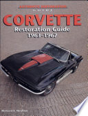Corvette Restoration Guide 1963 1967
