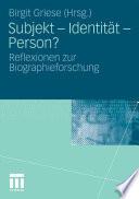 Subjekt - Identität - Person?