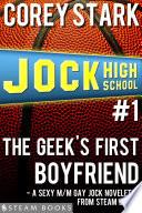 The Geek s First Boyfriend   A Sexy M M Gay Jock Novelette from Steam Books