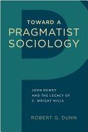 Toward a Pragmatist Sociology