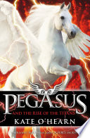 Pegasus And The Rise Of The Titans book