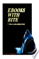 EBooks With Bite   How to write a Killer E Book