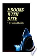 EBooks With Bite - How to write a Killer E-Book