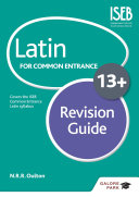 Latin for Common Entrance 13  Revision Guide