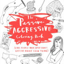 The Passive Aggressive Coloring Book