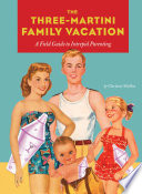Three Martini Family Vacation