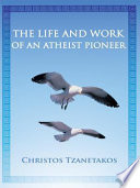 The Life and Work of an Atheist Pioneer