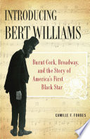 Introducing Bert Williams