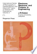 Electrons  Neutrons and Protons in Engineering