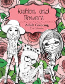 Fashion And Flowers Adult Coloring Book