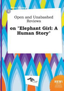 Open and Unabashed Reviews on Elephant Girl