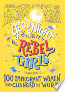 Book Good Night Stories for Rebel Girls  100 Immigrant Women Who Changed the World