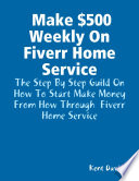 Make  500 Weekly On Fiverr Home Service