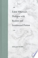 Edith Wharton s Dialogue with Realism and Sentimental Fiction