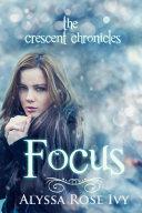 Focus by Alyssa Rose Ivy