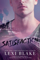 Satisfaction : series featuring the lawless siblings--from...
