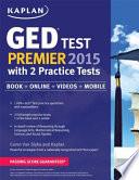 Kaplan GED® Test Premier 2015 with 2 Practice Tests
