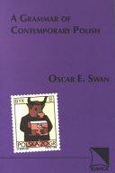 A Grammar of Contemporary Polish