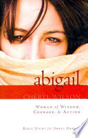 Abigail Woman Of Wisdom Courage Action